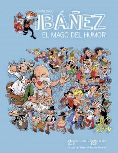 Francisco Ibáñez, el mago del humor. Círculo de bellas artes, Madrid, 2014.