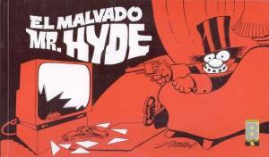 Alfons Figueras, El malvado Mr. Hyde, Ediciones B, 1991. Espacio Telefónica, Madrid, 2016.